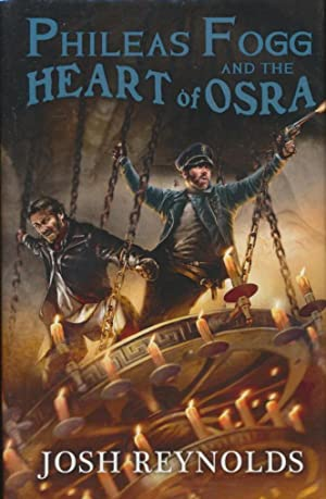 Phileas Fogg and the Heart of Osra: Reynolds, Josh