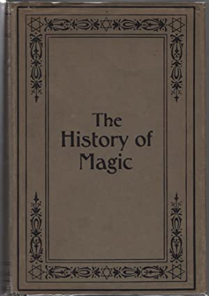 The History of Magic Including a Clear: Levi, Eliphas (Alphonse