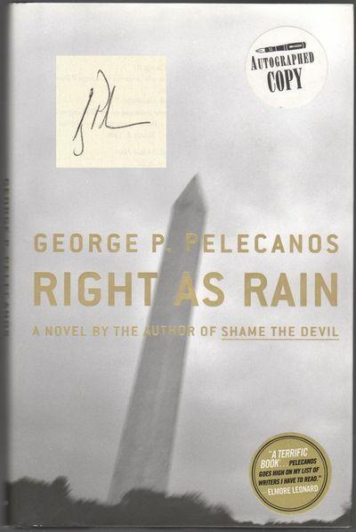 RIGHT AS RAIN: PELECANOS, George P.