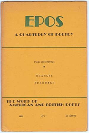 POEMS AND DRAWINGS [in] EPOS: A Quarterly of Poetry (Extra Issue 1962): BUKOWSKI, Charles