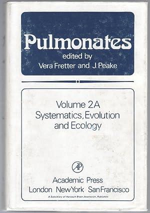 Pulmonates: Volume 2A - Systematics Evolution and: FRETTER, Vera and