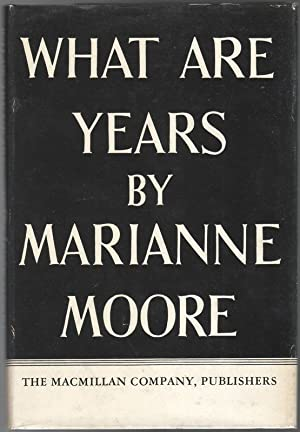 WHAT ARE YEARS: MOORE, Marianne