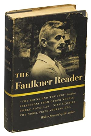 THE FAULKNER READER: Selections from the Work of William Faulkner: FAULKNER, William