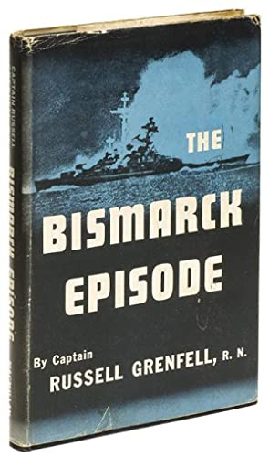 THE BISMARCK EPISODE: GRENFELL, Russell [Captain, R.N]