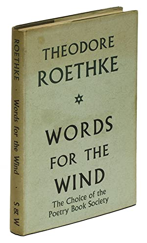 WORDS FOR THE WIND: ROETHKE, Theodore