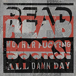 READ MOTHER FUCKING BOOKS! ALL DAMN DAY [Original Artwork]: [