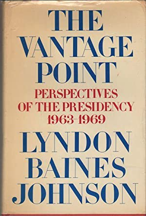 THE VANTAGE POINT: Perspectives of the Presidency 1963-1969: JOHNSON, Lyndon Baines