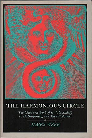 THE HARMONIOUS CIRCLE: The Lives and Work of G.I. Gurdieff, R.D. Ouspensky, and Their Followers: ...