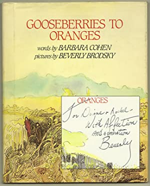 GOOSEBERRIES TO ORANGES: COHEN, Barbara [Beverly Brodsky - Illustrator]