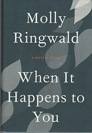 WHEN IT HAPPENS TO YOU: RINGWALD, Molly