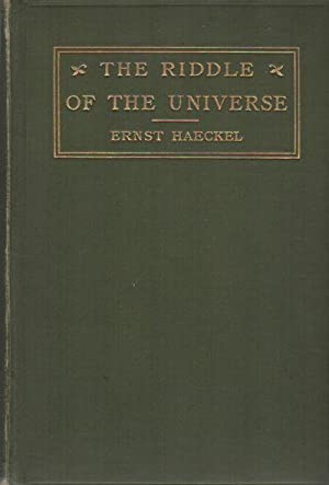 THE RIDDLE OF THE UNIVERSE: At the Close of the Nineteenth Century: HAECKEL, Ernst