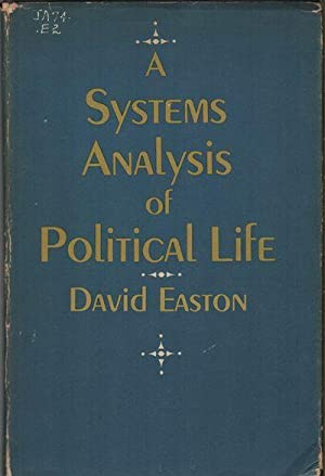 A SYSTEMS ANALYSIS OF POLITICAL LIFE: EASTON, David