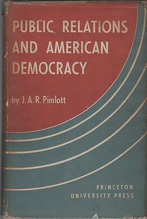 PUBLIC RELATIONS AND AMERICAN DEMOCRACY: PIMLOTT, J.A.R.