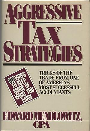 AGGRESSIVE TAX STRATEGIES: MENDLOWITZ, Edward