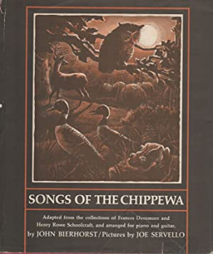 SONGS OF THE CHIPPEWA: Adapted from the: BIERHORST, John