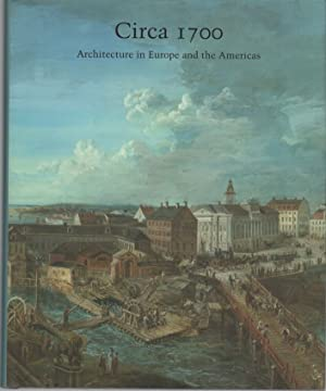 CIRCA 1700: Architecture in Europe and the Americas: MILLON, Henry A. (Editor)