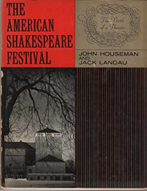 THE AMERICAN SHAKESPEARE FESTIVAL: The Birth of: HOUSEMAN, John and