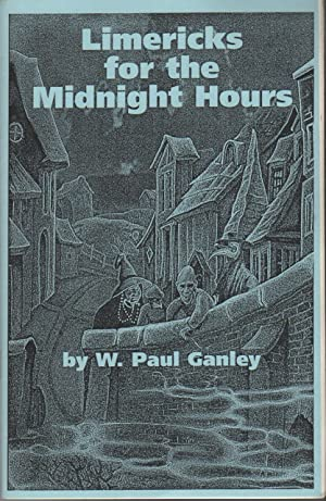 LIMERICKS FOR THE MIDNIGHT HOURS: A Compilation: GANLEY, W. Paul