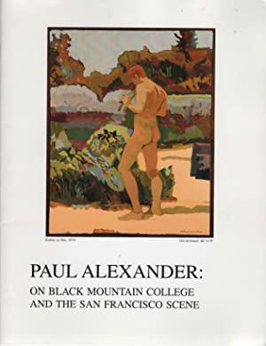 PAUL ALEXANDER: On Black Mountain College and the San Francisco Scene