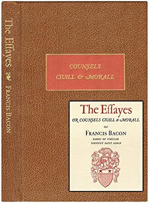 THE ESSAYES: OR COUNCELS CIVILL AND MORALL: BACON, Francis (Introduction by Christopher Morely)