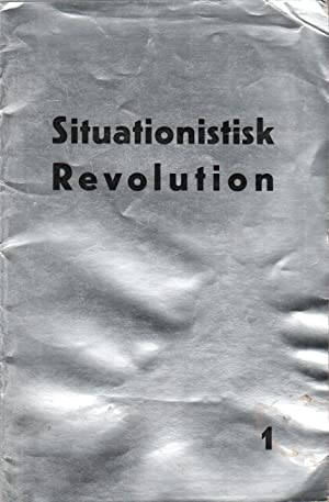 SITUATIONISTISK REVOLUTION: Centralorgan for den Skandinaviske Sektion af Situationistisk Interna...