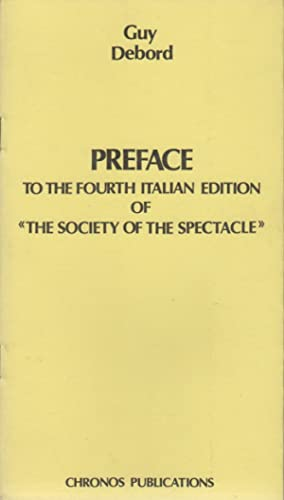 PREFACE TO THE FOURTH ITALIAN EDITION OF «THE SOCIETY OF THE SPECTACLE»