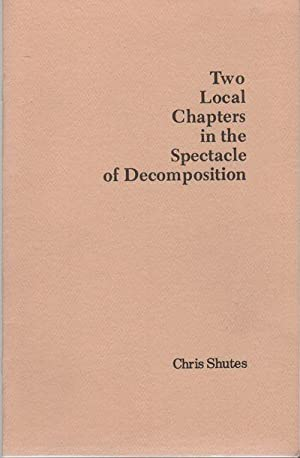 TWO LOCAL CHAPTERS IN THE SPECTACLE OF DECOMPOSITION