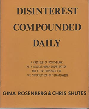 DISINTEREST COMPOUNDED DAILY: A Critique of Point-Blank as a Revolutionary Organization and a Few...