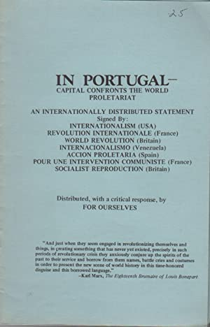 IN PORTUGAL ? Capital Confronts the World Proletariat: An Internationally Distributed Statement S...