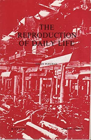 THE REPRODUCTION OF DAILY LIFE