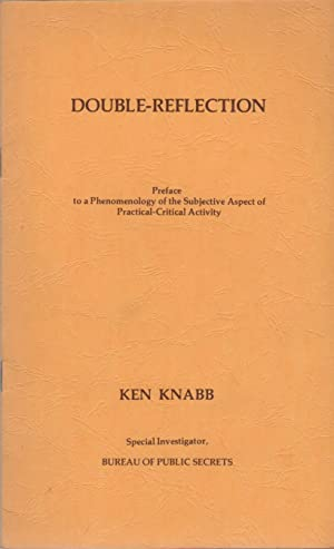 DOUBLE-REFLECTION: Preface to a Phenomenology of the Subjective Aspect of Practical-Critical Acti...