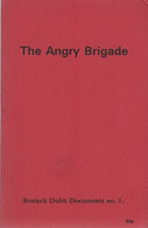 THE ANGRY BRIGADE ?Bratach Dubh Documents No. 1
