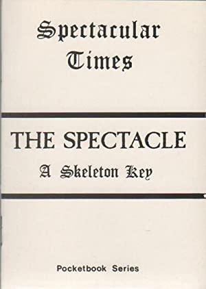 THE SPECTACLE: A Skeleton Key [Spectacular Times Pocketbook Series No. 8]