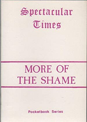 MORE OF THE SHAME [Spectacular Times Pocketbook Series No. 11]