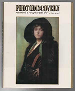 PHOTODISCOVERY: Masterworks of Photography 1840 - 1940: BERNARD, Bruce