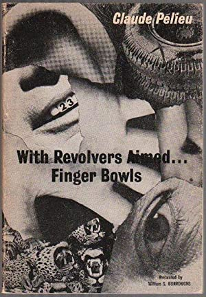 WITH REVOLVERS AIMED . . . FINGER BOWLS: PELIEU, Claude