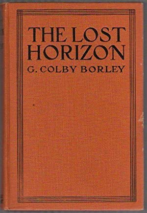 THE LOST HORIZON: BORLEY, G. Colby