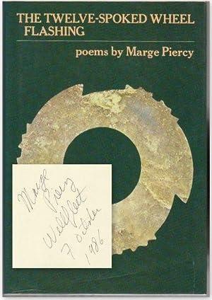 Twelve-Spoked Wheel Flashing Poems: PIERCY, Marge