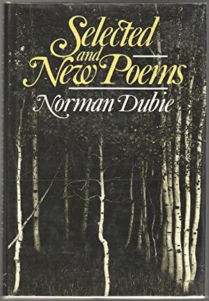 Selected and New Poems: Dubie, Norman