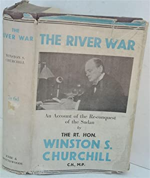 The River War (An Historical Account of the Reconquest of the Sudan): Churchill, Winston S.