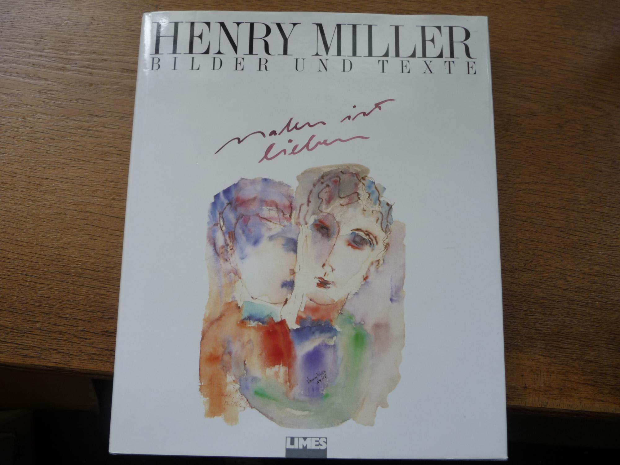 Henry Miller malen ist lieben