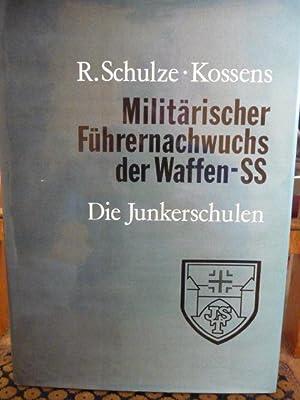 Militärischer Führernachwuchs der Waffen - SS Die: Schulze - Kossens,