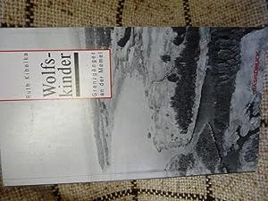 Wolfskinder Grenzgänger an der Memel: Kibelka, Ruth:
