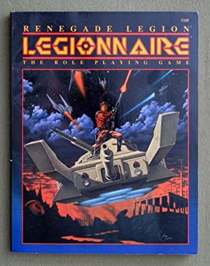 Renegade Legion: Legionnaire the Role Playing Game: Michael A. Stackpole