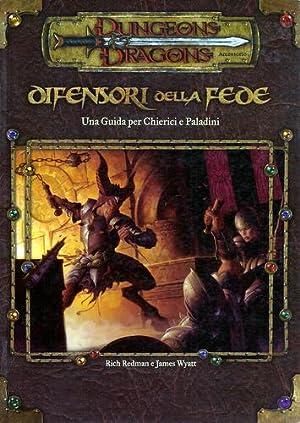 Difensori della Fede: Una Guida per Chierici e Paladini (Dungeons & Dragons): Rich Redman & ...