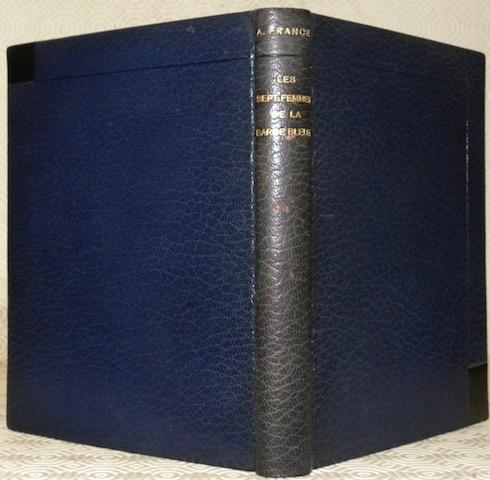 Les sept femmes de La Barbe Bleue et autres contes merveilleux. Bois de S. Sauvage.Collection Les beaux livres 26. FRANCE, Anatole.