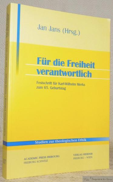 Für die Freiheit verantwortlich. Festschrift für Karl-Wilhelm Merks zum 65. Geburtstag. Studien zur theologischen Ethik, 107.