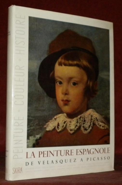La Peinture espagnole. De Velasquez à Picasso. Collection Peinture Couleur Histoire. by ...