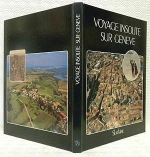 Voyage insolite sur Genève. Photos aériennes : Pierre Mentha - Christian Poite. ...