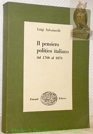 Il pensiero politico italiano dal 1700 al: SALVATORELLI, Luigi.